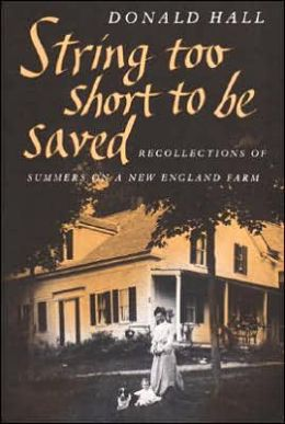 String Too Short to Be Saved: Recollections of Summers on a New England Farm