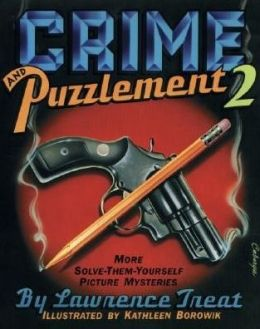Crime and Puzzlement 2: More Solve-Them-Yourself Picture Mysteries