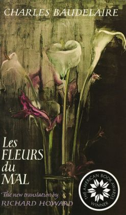 Les Fleurs du Mal: The New Translation by Richard Howard