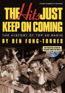 The Hits Just Keep on Coming: The History of Tops 40 Radio