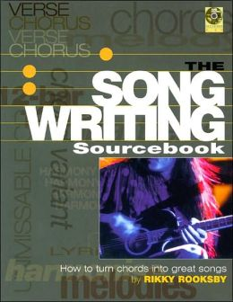 The Songwriting Sourcebook: The Workbook to Help You Write Better Songs