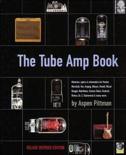 The Tube Amp Book: Histories, Specs & Schematics