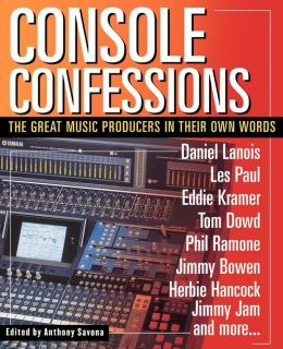 Console Confessions: The Great Music Producers in their own Words