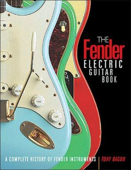 Fender Electric Guitar Book: A Complete History of Fender Guitars