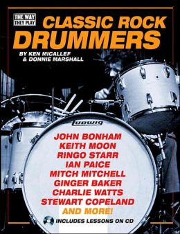 Classic Rock Drummers (The Way They Play Series)