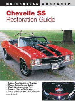 Chevelle SS Restoration Guide