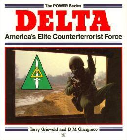 Delta: America's Elite Counterterrorist Force (Power Series)