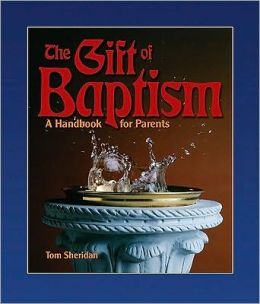 Gift of Baptism: A Handbook for Parents