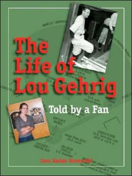 The Life of Lou Gehrig: Told by a Fan