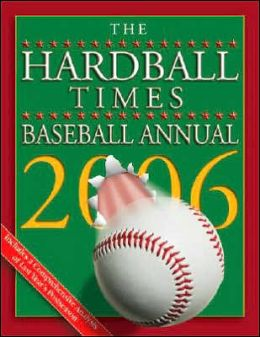 The Hardball Times Baseball Annual 2006