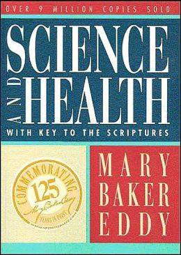 Science and Health with Key to the Scriptures: Authorized Edition