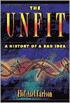Unfit: A History of a Bad Idea