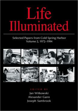 Life Illuminated: Selected Papers from Cold Spring Harbor Volume 2, 1972-1994