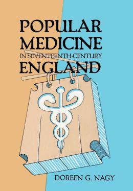 Popular Medicine in Seventeenth-Century England