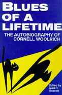 Blues of a Lifetime: The Autobiography of Cornell Woolrich