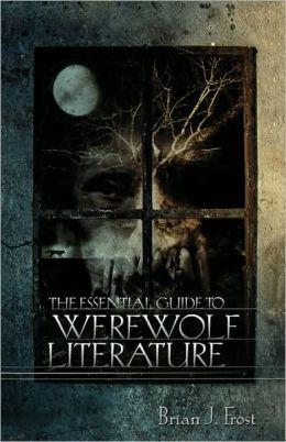 The Essential Guide To Werewolf Literature
