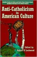 Anti-Catholicism in American Culture