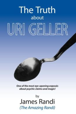 The Truth about Uri Geller