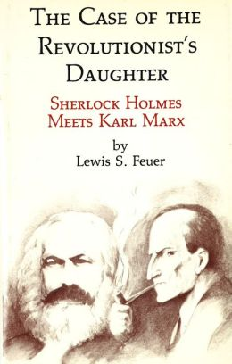 The Case of the Revolutionist's Daughter: Sherlock Holmes Meets Karl Marx