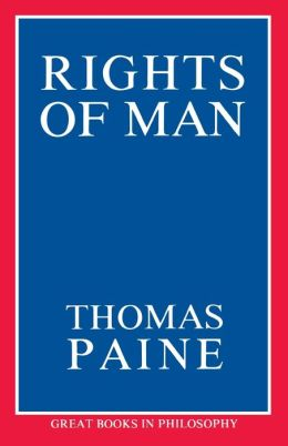 Rights of Man: Being an Answer to Mr. Burke's Attack on the French Revolution