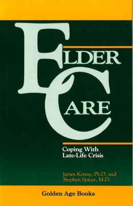 Eldercare: Coping with Late-Life Crisis