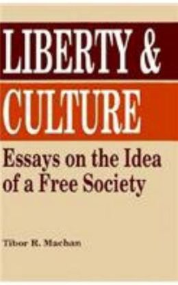 Liberty and Culture: Essays on the Idea of a Free Society