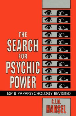 The Search for Psychic Power: ESP and Parapsychology Revisited