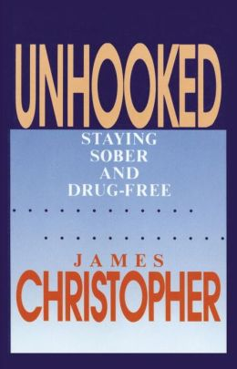 Unhooked: Staying Sober and Drug-Free