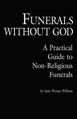 Funerals without God: A Practical Guide to Non-Religious Funerals