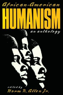 African-American Humanism: An Anthology