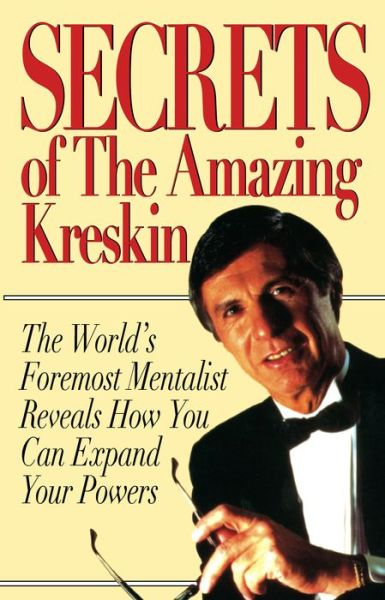 Secrets of the Amazing Kreskin: The World's Foremost Mentalist Reveals how You Can Expand Your Powers