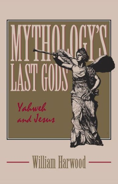 Mythology's Last Gods: Yahweh and Jesus