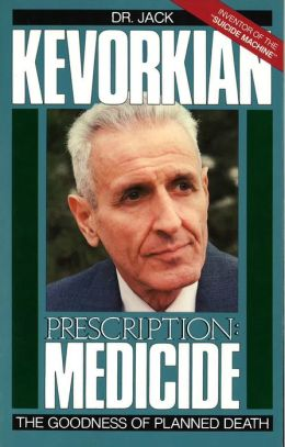 Prescription Medicide: The Goodness of Planned Death