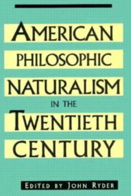 American Philosophic Naturalism in the Twentieth Century