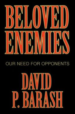 Beloved Enemies: Our Need for Opponents