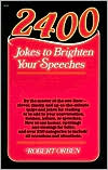 Two Thousand Four Hundred Jokes to Brighten Your Speeches