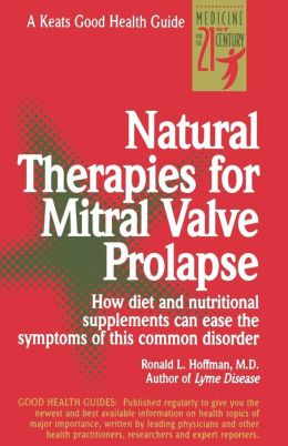 Natural Therapies for Mitral Valve Prolapse (Good Health Guide)