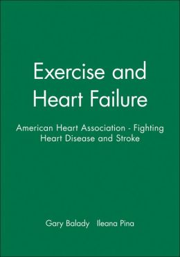Exercise and Heart Failure: American Heart Association - Fighting Heart Disease and Stroke