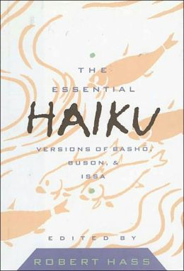 Essential Haiku: Versions of Basho, Buson, and Issa