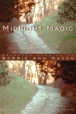 Midnight Magic: Selected Stories of Bobbie Ann Mason