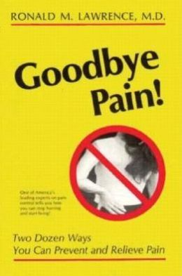 Goodbye Pain!: Two Dozen Ways to Prevent Pain