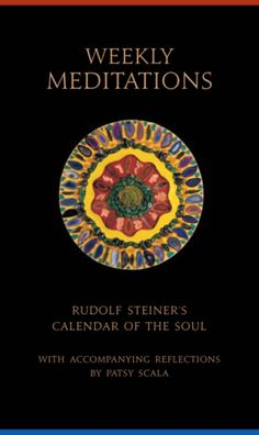 Weekly Meditations: Rudolf Steiner's the Calendar of the Soul with Accompanying Reflections