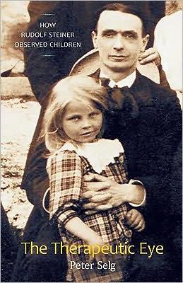 Therapeutic Eye: How Rudolf Steiner Saw Children