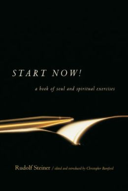 Start Now! : A Book of Soul and Spiritual Exercises