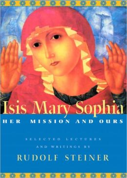 Isis Mary Sophia: Her Mission and Ours