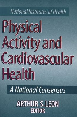 Physical Activity and Cardiovascular Health: A National Consensus