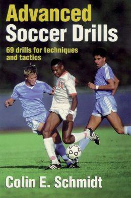 Advanced Soccer Drills: 69 Drills for Techniques and Tactics