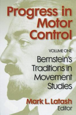 Progress in Motor Control Vol 1 Bernstein Trdntns in Movmnt Stdy