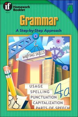 Grammar, Grade 4: A Step-By-Step Approach