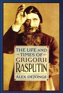 Life & Times of Gregori Rasputin